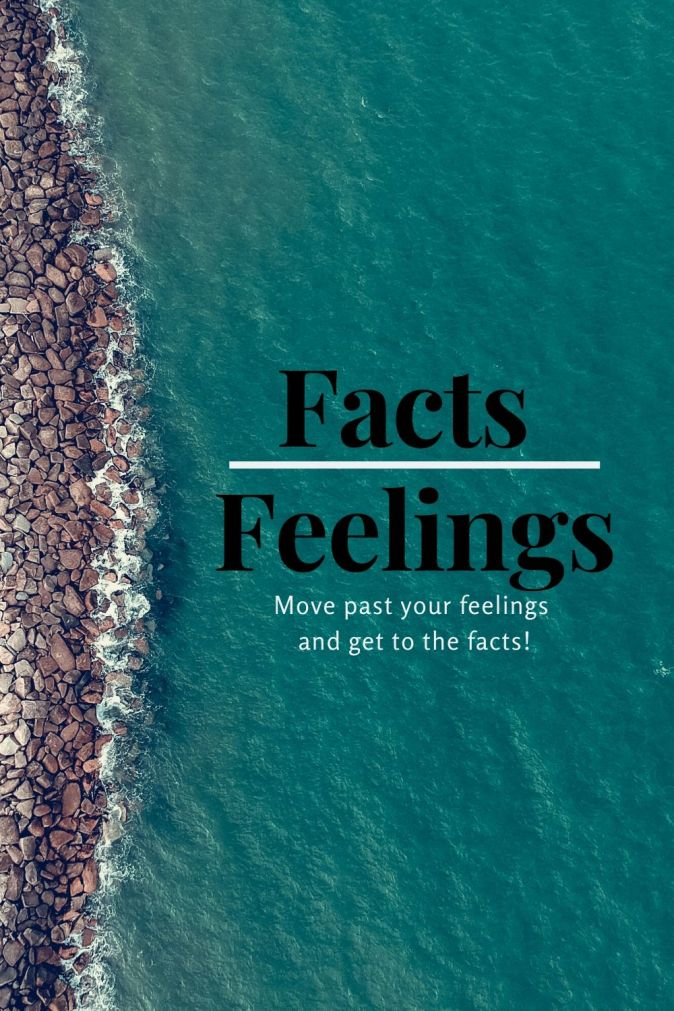 Facts Over Feelings (1)